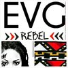EVG Rebel -  music hip hop entertainment industry