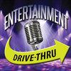 Entertainment Drive-Thru -  music film production entertainment industry tv production