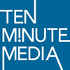 Ten Minute Media -  Boston