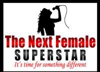 THE NEXT FEMALE SUPERSTAR®